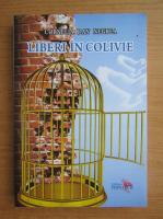 Anticariat: Cornelia Dan Negrea - Liberi in colivie