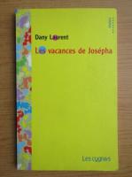 Anticariat: Dany Laurent - Les vacances de Josepha