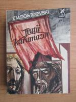 Dostoievski - Fratii Karamazov (volumul 1)