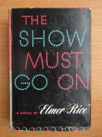 Anticariat: Elmer Rice - The show must go on