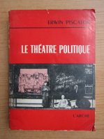 Erwin Piscator - Le theatre politique