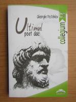 Gh. Postelnicu - Ultimul poet dac