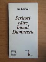 Ion D. Sirbu - Scrisori catre bunul Dumnezeu