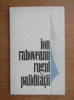 Anticariat: Ion Rahoveanu - Rugul paliditatii