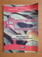 Anticariat: Iulia Siminciuc - Alimente naturale. Alimente vindecatoare