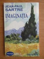 Jean-Paul Sartre - Imaginatia