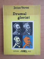 Anticariat: Jules Verne - Drumul gloriei