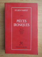 Anticariat: Julien Vartet - Pieces ironiques