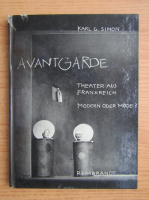Anticariat: Karl G. Simon - Avantgarde. Theater aus Frankreich. Modern oder mode