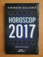 Anticariat: Kim Rogers Gallagher - Horoscop 2017. Previziuni pentru toate zodiile