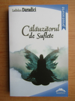 Anticariat: Ladislau Daradici - Calauzitorul de suflete