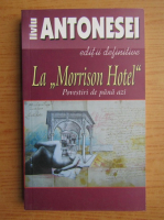 Liviu Antonesei - La Morrison Hotel