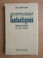 Anticariat: Luc Durtain - Histoires fantastiques (1942)