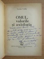 Anticariat: Lucian Culda - Omul, valorile si axiologia (cu autograful autorului)
