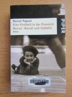 Anticariat: Marcel Pagnol - Eine Kindheit in der Provence