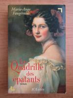 Anticariat: Marie-Ange Faugerolas - Le quadrille des epatants