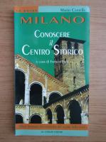 Anticariat: Mario Cantella - Milano. Conoscere il centro storico