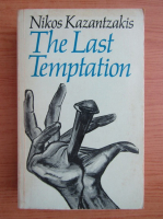 Nikos Kazantzakis - The last temptation