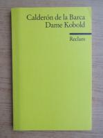 Anticariat: Pedro Calderon de la Barca - Dame Kobold