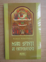 Anticariat: Remus Radulescu - Mari Sfinti ai ortodoxiei