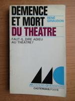 Anticariat: Rene Giraudon - Demence et mort du theatre