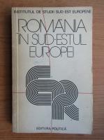 Anticariat: Romania in sud-estul Europei