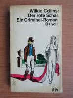Wilkie Collins - Der rote Schal Ein Criminal-Roman Band (volumul 1)