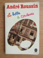 Anticariat: Andre Roussin - La boite a couleurs