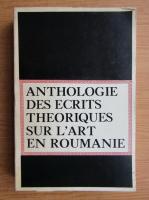 Anticariat: Anthologie des ecrits theoriques sur l'art en Roumaine