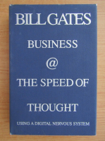 Anticariat: Bill Gates - Business at the speed of thought