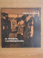 Anticariat: Cahiers de belgique. Le theatre contemporain