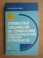 Anticariat: Constantin Buga - Atributiile organelor de conducere ale cooperativei agricole de productie