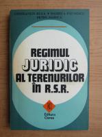 Anticariat: Constantin Buga, Daniela Paunescu - Regimul juridic al terenurilor in R. S. R.