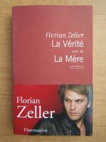 Florian Zeller - La Verite suivi de La Mere