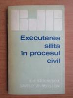 Anticariat: Ilie Stoenescu - Executare silita in procesul civil