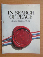 Anticariat: In search of peace. American initiatives, 1946-1982