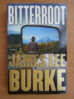 James Lee Burke - Bitterroot