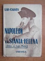 Anticariat: Las Cases - Napoleon la Sfanta-Helena (1930)