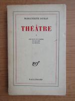 Marguerite Duras - Theatre (volumul 1)