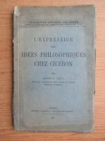 Anticariat: Marin Liscu - L'expression des idees philosophiques chez Ciceron (1937)