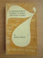 Anticariat: Mark Twain - A connecticut Yankee in king Arthur's court