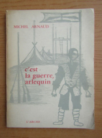 Michel Arnaud - C'est la guerre, Arlequin