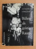 Anticariat: Oscar Fritz Schuh - Buhne als geistiger Raum