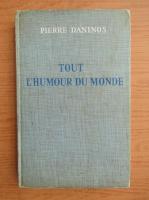 Pierre Daninos - Tout l'humour du monde