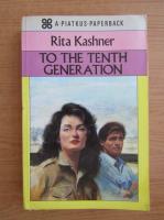 Anticariat: Rita Kashner - To the tenth generation