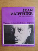 Robert Abirached - Jean Vauthier