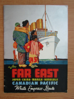Anticariat: The far East. Japan, China, Manila, Honolulu. Canadian Pacific. White Express Route