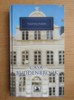 Thomas Mann - Casa Buddenbrook, volumul 1. Declinul unei familii