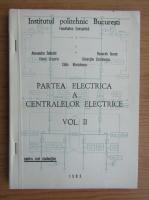 Alexandru Selischi - Partea electrica a centralelor electrice (volumul 2)