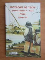Antologie de texte pentru clasele V-VIII, proza (volumul 2)